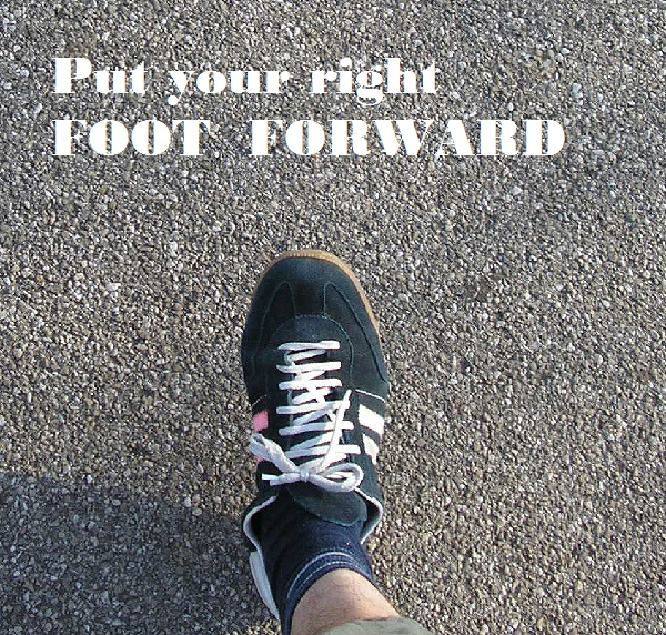 Always lead with the right foot