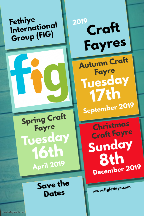 Charity News & Events – week ending 09 February 2019 – Fethiye International Group (FIG) 2019 Craft Fayre dates